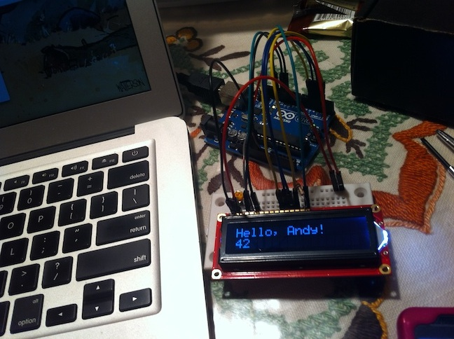 """Hello, Andy!"" on LCD display connected to an Arduino connected to a laptop"